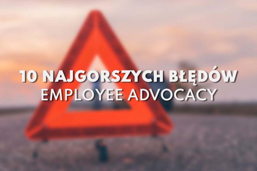 Typowe błędy w budowaniu strategii Employee Advocacy